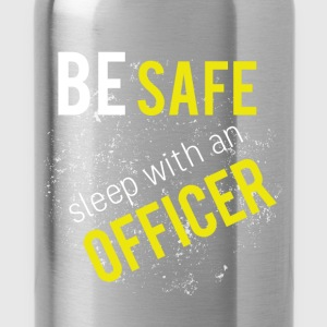 Be safe sleep with an officer - Water Bottle