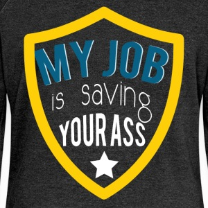 My job is saving your ass - Women's Boat Neck Long Sleeve Top