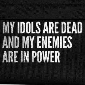 My idols are dead & my enemies are in power - Kids' Backpack