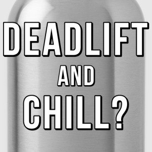 Deadlift And Chill Hoodie Black - Trinkflasche