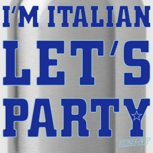 I'm Italian Let's Party, Amokstar ™ Camisetas - Cantimplora