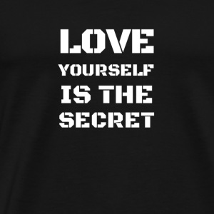 love yourself is the secr Sonstige - Männer Premium T-Shirt