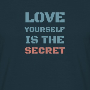 love yourself is the secr Pullover & Hoodies - Männer T-Shirt