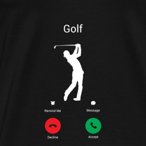GOLFING IS CALLING ME! THE GOLFER IN ME COMES OUT! Bags & Backpacks - Men's Premium T-Shirt