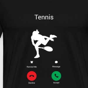 TENNIS GETS ME - I MUST TO TENNIS! Hoodies & Sweatshirts - Men's Premium T-Shirt