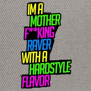 Raver with a Hardstyle Flavor - Snapback Cap