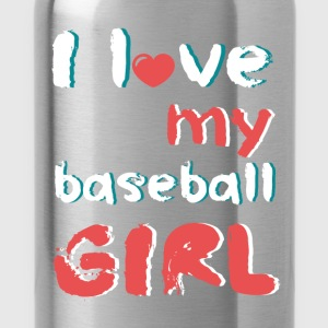 I love my baseball girl - Water Bottle