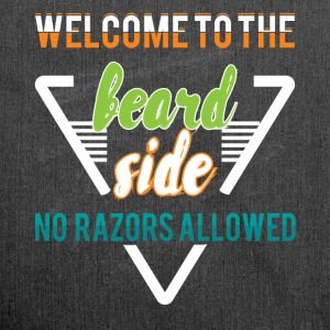 Welcome to the beard side no razors allowed - Shoulder Bag made from recycled material
