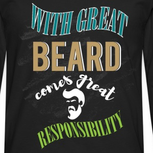 With great beard comes great responsibility - Men's Premium Longsleeve Shirt