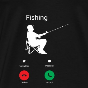 THE FISH CALL ME! FISHING CALLING! FISHING SHIRT! Bags & Backpacks - Men's Premium T-Shirt