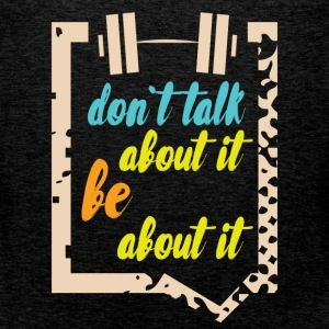 Don't talk about it be about it  - Men's Premium Tank Top