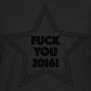 Fuck You 2016 T-Shirts - Men's Premium Longsleeve Shirt