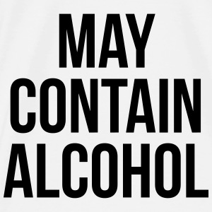 May Contain Alcohol Funny Quote Taschen & Rucksäcke - Männer Premium T-Shirt