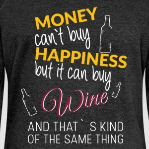 Money can't buy happiness but it can buy wine and  - Women's Boat Neck Long Sleeve Top