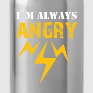I'm always angry - Water Bottle