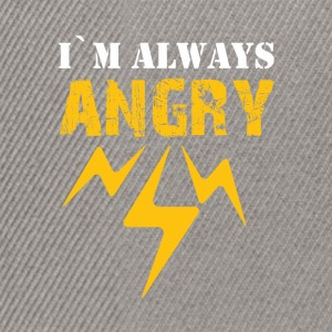 I'm always angry - Snapback Cap