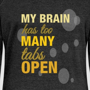 My brain has too many tabs open   - Women's Boat Neck Long Sleeve Top