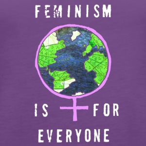 Feminism is for Everyone - Women's Premium Tank Top