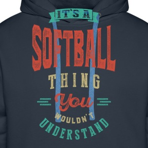 It's a Softball Thing | T-shirt - Men's Premium Hoodie