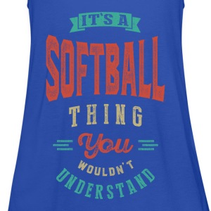 It's a Softball Thing | T-shirt - Women's Tank Top by Bella