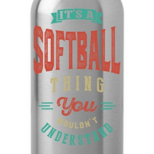 It's a Softball Thing | T-shirt - Water Bottle