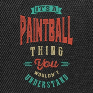 It's a Paintball Thing | T-shirt - Snapback Cap