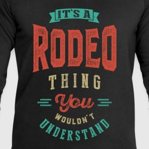 It's a Rodeo Thing | T-shirt - Men's Sweatshirt by Stanley & Stella