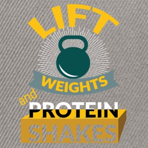 Lift weights and protein shakes - Snapback Cap