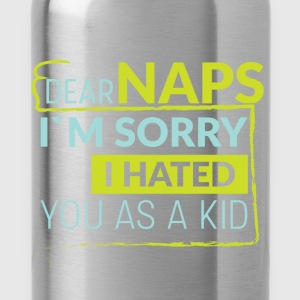 Dear naps I'm sorry I hated you as a kid - Water Bottle