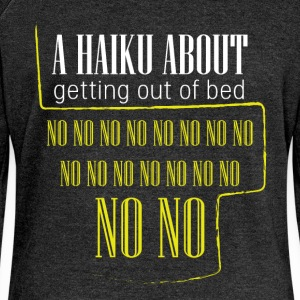 A haiku about getting out of bed no no no no no no - Women's Boat Neck Long Sleeve Top