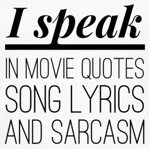 I speak in movie quotes, song lyrics and sarcasm Pullover & Hoodies - Männer Premium Langarmshirt