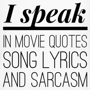 I speak in movie quotes, song lyrics and sarcasm Magliette - Maglietta Premium a manica lunga da uomo