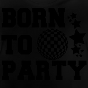 Born to party T-Shirts - Baby T-Shirt
