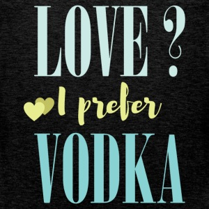 Love? I prefer vodka - Men's Premium Tank Top