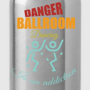 Danger ballroom dancing Is an addiction - Water Bottle