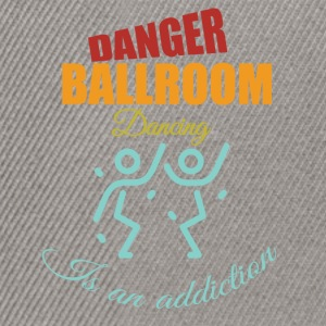 Danger ballroom dancing Is an addiction - Snapback Cap