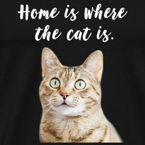 Katze - Home is where the cat is. - Männer Premium T-Shirt