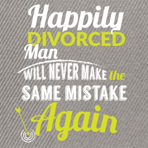 Happily divorced man will never make the same mist - Snapback Cap