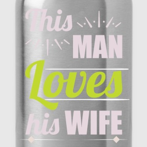 This man loves his wife - Water Bottle