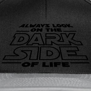 Always look on the dark side of life Poloshirts - Snapback Cap