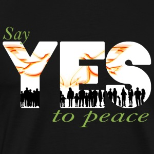 Yes to peace Pullover & Hoodies - Männer Premium T-Shirt