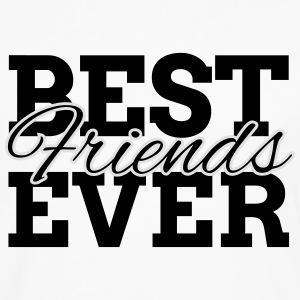 BEST FRIENDS EVER T-Shirts - Men's Premium Longsleeve Shirt