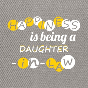Happiness is being a daughter-in-law! - Snapback Cap