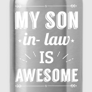 My son-in-law is awesome! - Water Bottle