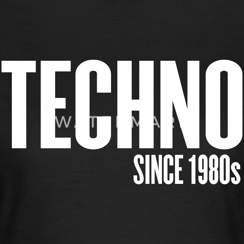 Techno since 1980s T-Shirts - Women's T-Shirt