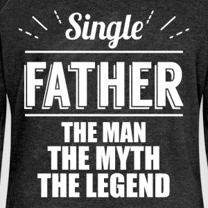 Single father the man, the myth, the legend  - Women's Boat Neck Long Sleeve Top