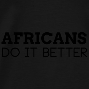 AFRICANS DO IT BETTER Caps & Hats - Men's Premium T-Shirt