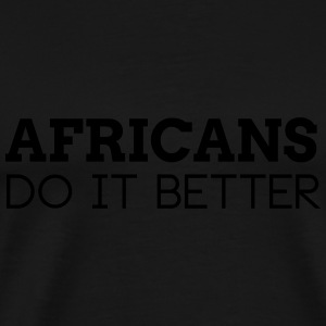 AFRICANS DO IT BETTER Sports wear - Men's Premium T-Shirt