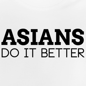 ASIANS DO IT BETTER Shirts - Baby T-Shirt