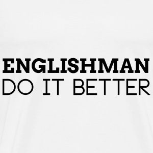 ENGLISHMAN DO IT BETTER  Aprons - Men's Premium T-Shirt
